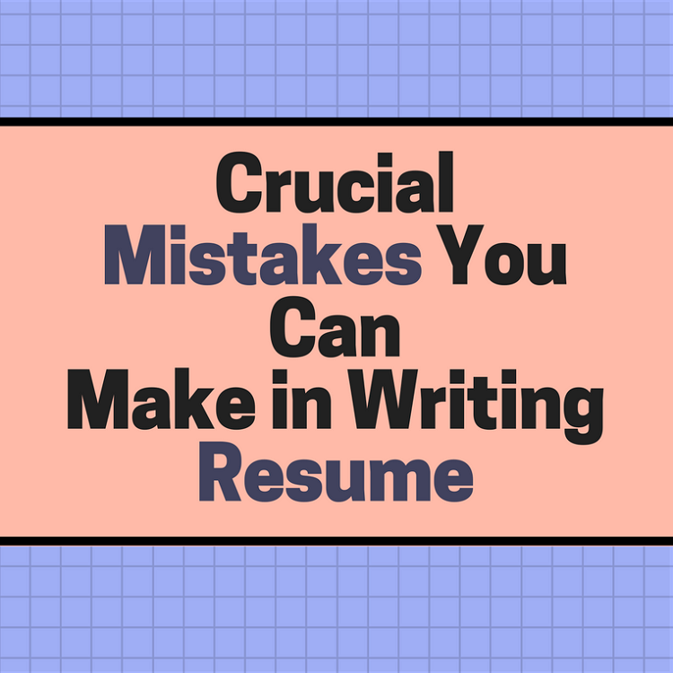 mistakes-you-can-make-in-writing-resume